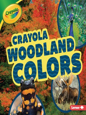 cover image of Crayola ® Woodland Colors