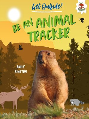 cover image of Be an Animal Tracker