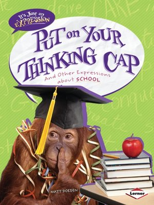 cover image of Put on Your Thinking Cap