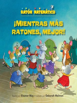 cover image of ¡Mientras más ratones, mejor! (The Mousier the Merrier!)