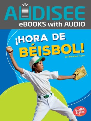 cover image of ¡Hora de béisbol! (Baseball Time!)