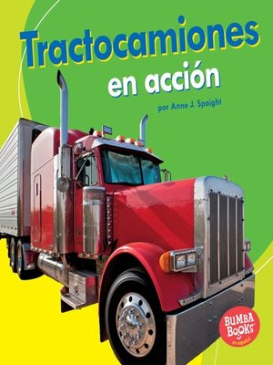 cover image of Tractocamiones en acción (Big Rigs on the Go)