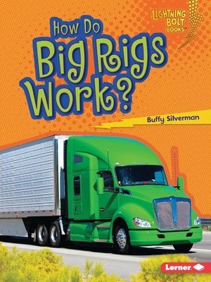 cover image of How Do Big Rigs Work?