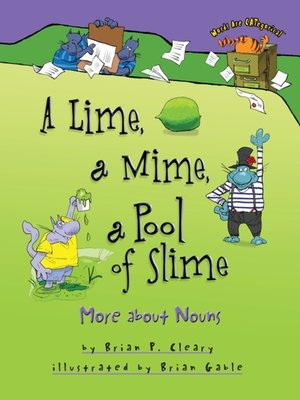 cover image of A Lime, a Mime, a Pool of Slime