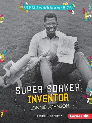 cover image of Super Soaker Inventor Lonnie Johnson