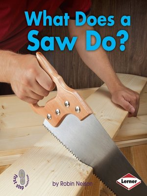 cover image of What Does a Saw Do?