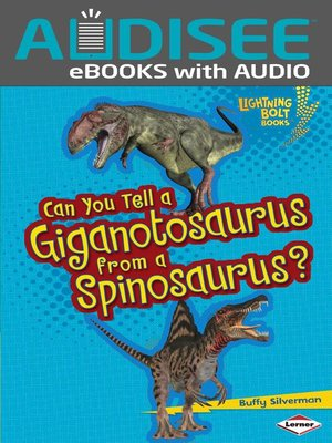 cover image of Can You Tell a Giganotosaurus from a Spinosaurus?