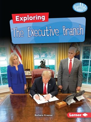 cover image of Exploring the Executive Branch