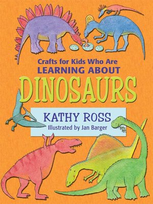 cover image of Crafts for Kids Who Are Learning about Dinosaurs