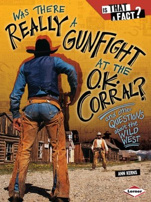 cover image of Was There Really a Gunfight at the O.K. Corral?