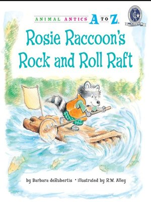 cover image of Rosie Raccoon's Rock and Roll Raft