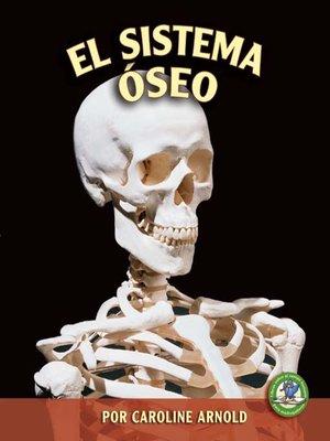 cover image of El sistema óseo (The Skeletal System)