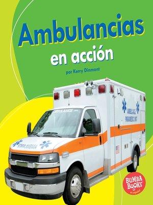 cover image of Ambulancias en acción (Ambulances on the Go)