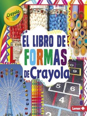 cover image of El libro de formas de Crayola (The Crayola Shapes Book)