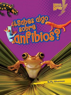 cover image of ¿Sabes algo sobre anfibios? (Do You Know about Amphibians?)