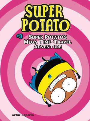 cover image of Super Potato's Mega Time-Travel Adventure
