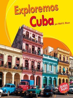 cover image of Exploremos Cuba (Let's Explore Cuba)