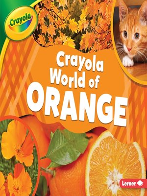 cover image of Crayola ® World of Orange