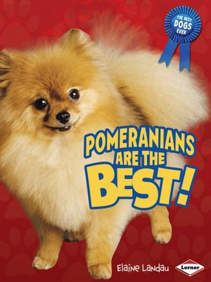 cover image of Pomeranians are the Best!