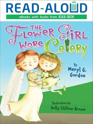 cover image of The Flower Girl Wore Celery