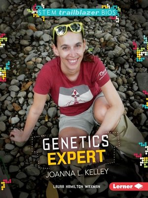 cover image of Genetics Expert Joanna L. Kelley
