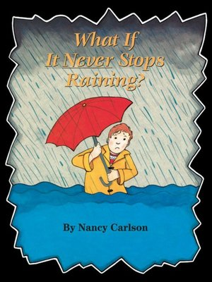 cover image of What If It Never Stops Raining?