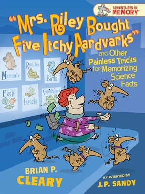 cover image of Mrs. Riley Bought Five Itchy Aardvarks and Other Painless Tricks for Memorizing Science Facts