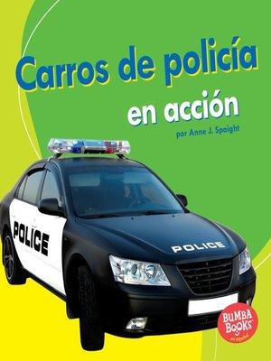 cover image of Carros de policía en acción (Police Cars on the Go)