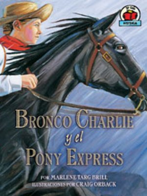cover image of Bronco Charlie y el Pony Veloz (Bronco Charlie and the Pony Express)