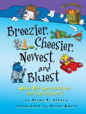 cover image of Breezier, Cheesier, Newest, and Bluest