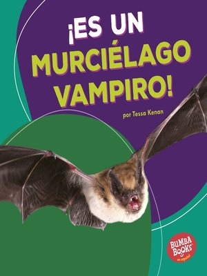 cover image of ¡Es un murciélago vampiro! (It's a Vampire Bat!)