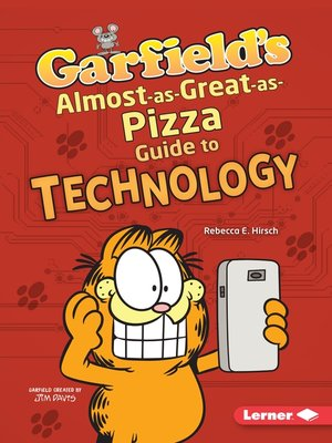 cover image of Garfield's ® Almost-as-Great-as-Pizza Guide to Technology