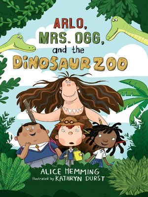 cover image of Arlo, Mrs. Ogg, and the Dinosaur Zoo