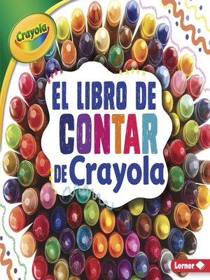 cover image of El libro de contar de Crayola (The Crayola Counting Book)