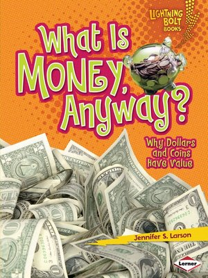 cover image of What Is Money, Anyway?