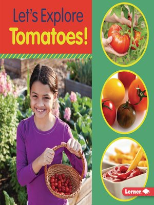 cover image of Let's Explore Tomatoes!
