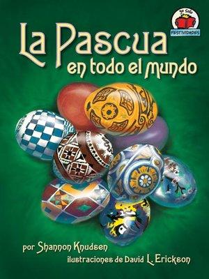 cover image of La Pascua en todo el mundo (Easter around the World)