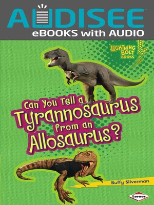 cover image of Can You Tell a Tyrannosaurus from an Allosaurus?