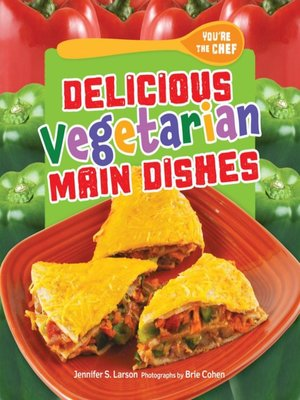 cover image of Delicious Vegetarian Main Dishes
