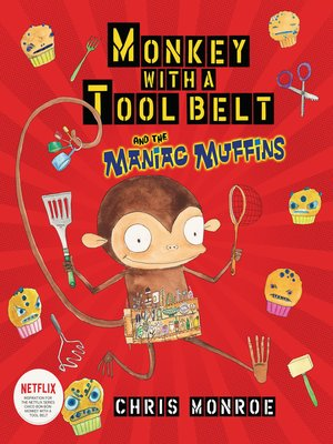 cover image of Monkey with a Tool Belt and the Maniac Muffins