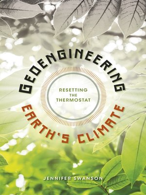 cover image of Geoengineering Earth's Climate