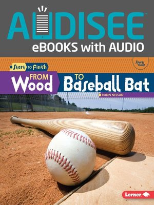 cover image of From Wood to Baseball Bat