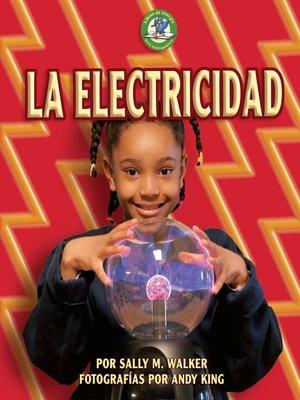 cover image of La electricidad (Electricity)
