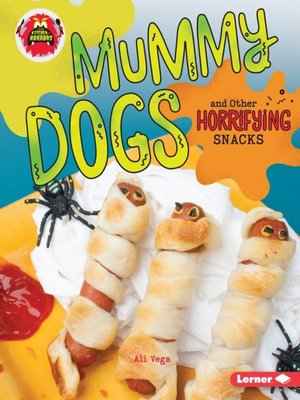 cover image of Mummy Dogs and Other Horrifying Snacks