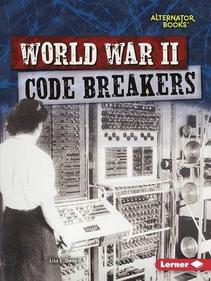 cover image of World War II Code Breakers