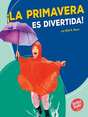 cover image of ¡La primavera es divertida! (Spring Is Fun!)