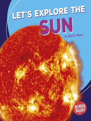 cover image of Let's Explore the Sun