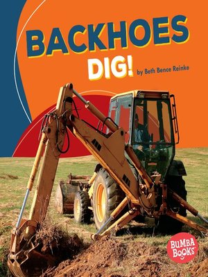 cover image of Backhoes Dig!