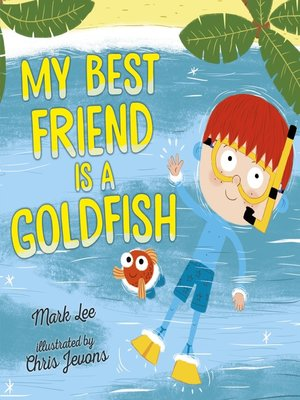 cover image of My Best Friend Is a Goldfish