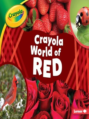cover image of Crayola ® World of Red